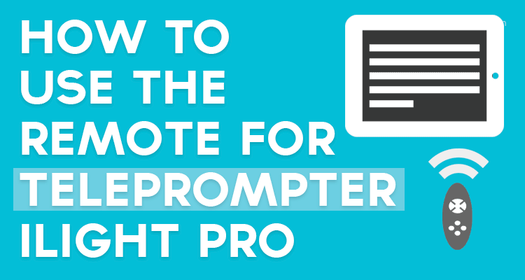 how-to-use-the-teleprompter-remote.png